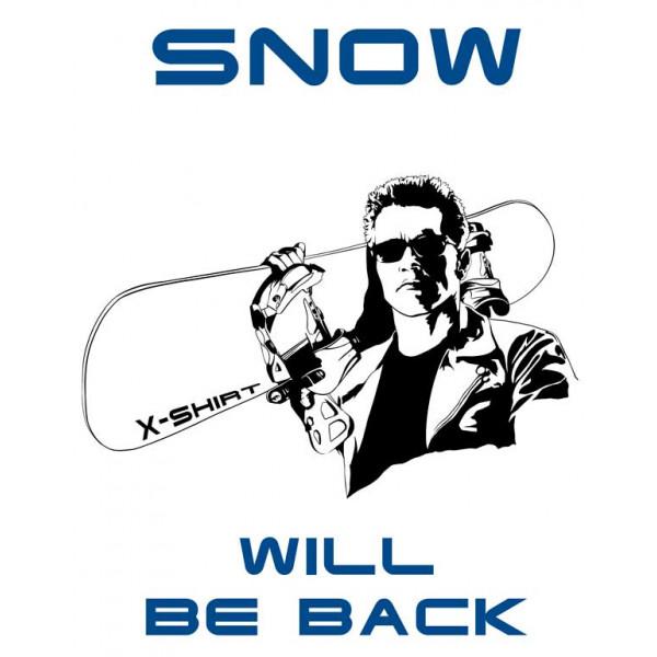 Экстремальная футболка - Snow will be back - коллекция мемы от X-shirt.ru